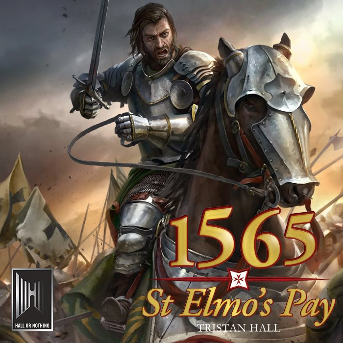 1565, St Elmo's Pay: The Great Siege of Malta
