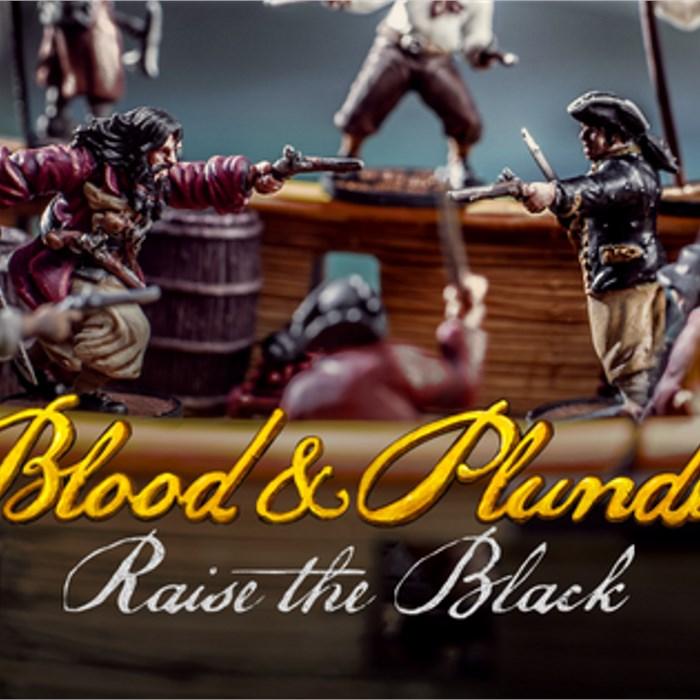 Blood & Plunder: Raise the Black